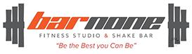 Bar None Fitness Studio & Shake Bar.png